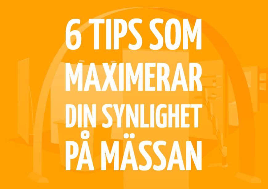 6 tips som maximerar din synlighet på mässan
