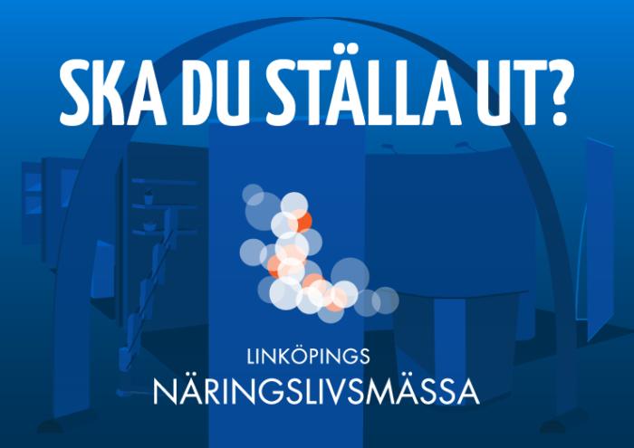 Ska du ställa ut på Näringslivsmässan i Linköping?