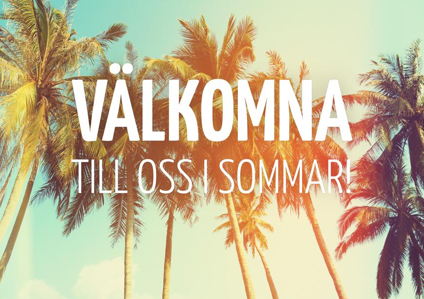 Välkommen till oss i sommar!